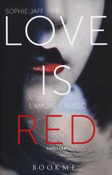 Love is red. Lamore è rosso.pdf
