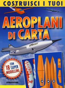 Costruisci i tuoi aeroplani di carta. Con gadget