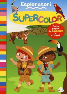 Amatigota.it Esploratori. Supercolor. Ediz. illustrata Image