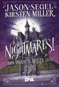 Libro Nightmares! Non spegnete quella luce Jason Segel , Kirsten Miller