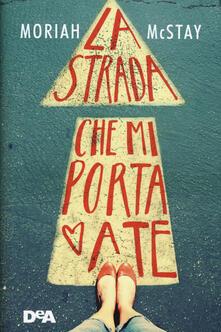 Writersfactory.it La strada che mi porta a te Image