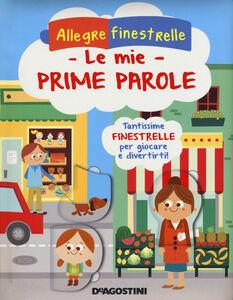 Foto Cover di Le mie prime parole, Libro di Rita Giannetti, edito da De Agostini