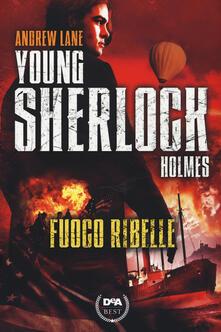 Lpgcsostenible.es Fuoco ribelle. Young Sherlock Holmes Image