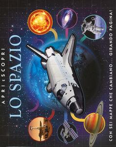 Libro Lo spazio. Apri e scopri