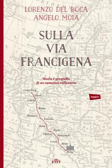 Sulla via Francigena. Storia e geografia di un cammino millenario.pdf