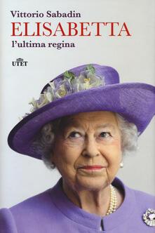 Criticalwinenotav.it Elisabetta, l'ultima regina. Con e-book Image