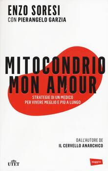 Daddyswing.es Mitocondrio mon amour. Strategie di un medico per vivere meglio e più a lungo. Con e-book Image