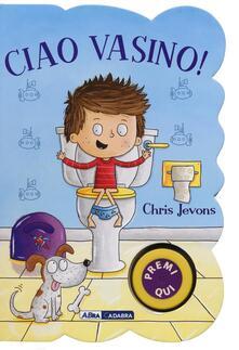 Ciao vasino! For boys. Ediz. illustrata.pdf