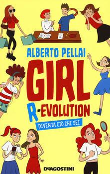 Girl r-evolution. Diventa ciò che sei - Alberto Pellai - copertina