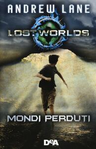 Lost worlds. Mondi perduti