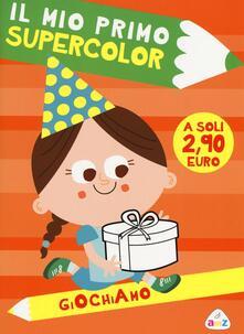 Listadelpopolo.it Giochiamo. Il mio primo supercolor. Ediz. illustrata Image