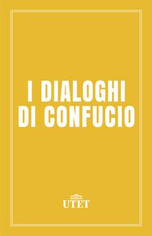 I dialoghi di Confucio - Confucio - ebook