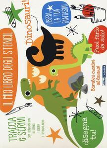Dinosauri! Il mio libro degli stencil