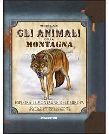 Milanospringparade.it Gli animali della montagna. Esplora le montagne dell'Europa. Con gadget Image