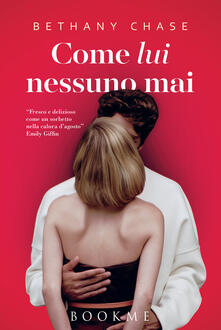 Come lui nessuno mai - R. Zuppet,Bethany Chase - ebook