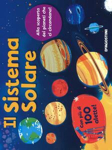 Il sistema solare. Ediz. illustrata
