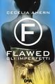 Flawed. Gli imperfet
