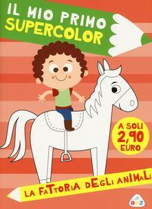 Promoartpalermo.it La fattoria degli animali. Il mio primo supercolor. Ediz. illustrata. Con App per tablet e smartphone Image