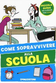 Criticalwinenotav.it Come sopravvivere alla scuola. Ediz. illustrata Image