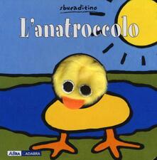 Filmarelalterita.it L' anatroccolo. Ediz. illustrata Image