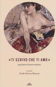 «Ti scrivo che ti amo». 299 lettere damore italiane.pdf