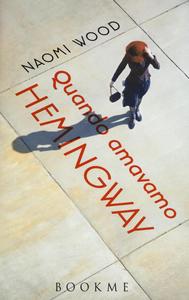 Libro Quando amavamo Hemingway Naomi Wood