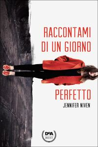 Foto Cover di Raccontami di un giorno perfetto, Libro di Jennifer Niven, edito da De Agostini