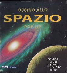Rallydeicolliscaligeri.it Occhio allo spazio. Libro pop-up. Ediz. illustrata Image