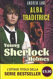 Cocktaillab.it Alba traditrice. Young Sherlock Holmes. Ediz. illustrata Image