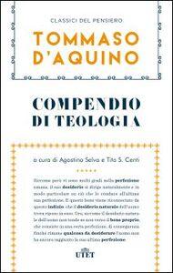 Libro Compendio di teologia e altri scritti Tommaso d'Aquino (san)