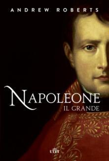 Napoleone il Grande - Andrew Roberts - copertina