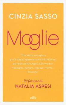 Moglie. Con e-book - Cinzia Sasso - copertina