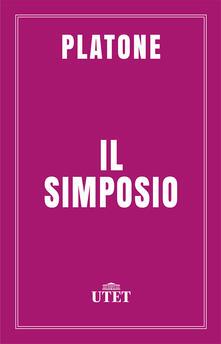 Il simposio - Giuseppe Cambiano,Platone - ebook