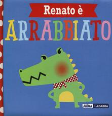 Listadelpopolo.it Renato è arrabbiato. Ediz. a colori Image