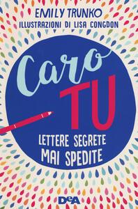 Caro tu. Lettere segrete mai spedite
