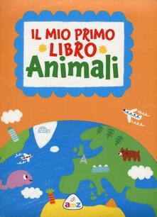 Mercatinidinataletorino.it Il mio primo libro. Animali. Ediz. a colori Image