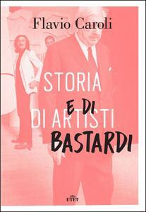 Storia di artisti e di bastardi