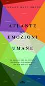 Libro Atlante delle emozioni umane. 156 emozioni che hai provato, che non sai di aver provato, che non proverai mai Tiffany Watt Smith