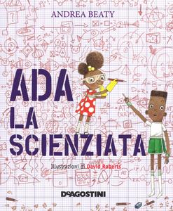Libro Ada la scienziata. Ediz. a colori Andrea Beaty