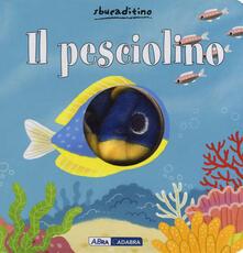 Filippodegasperi.it Il pesciolino. Ediz. a colori Image