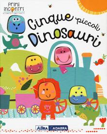 Daddyswing.es Cinque piccoli dinosauri. Ediz. a colori Image