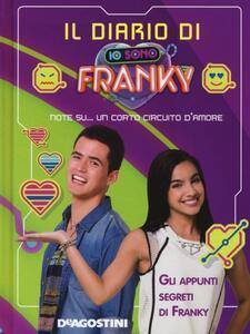 Il diario di Io sono Franky. Ediz. a colori