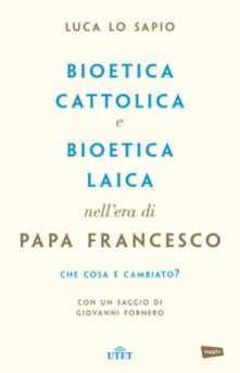 Filippodegasperi.it Bioetica cattolica e bioetica laica nell'era di papa Francesco Image