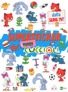 Super stickers dei Mini Cuccioli. Ediz. a colori