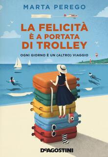 La felicità è a portata di trolley. Ogni giorno è un (altro) viaggio.pdf