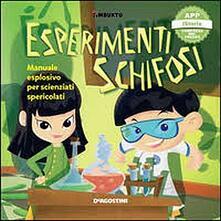 Premioquesti.it Esperimenti schifosi. Manuale esplosivo per scienziati spericolati. Timbuktu. Con App per tablet e smartphone Image
