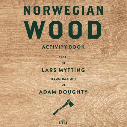 Norwegian wood. Activity book. Ediz. a colori - Lars Mytting - copertina