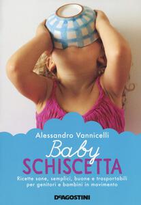 Libro Baby schiscetta. Ricette sane, semplici, buone e trasportabili per genitori e bambini in movimento Alessandro Vannicelli