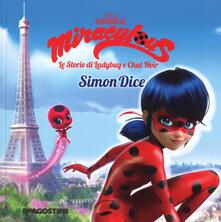 Listadelpopolo.it Simon Dice. Miraculous. Le storie di Ladybug e Chat Noir. Ediz. a colori Image