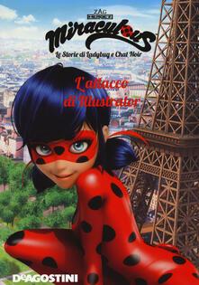 Osteriacasadimare.it L' attacco di Illustrator. Miraculous. Le storie di Ladybug e Chat Noir. Ediz. a colori Image